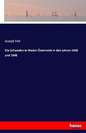 Die Schweden in Nieder-Österreich in den Jahren: Joseph Feil