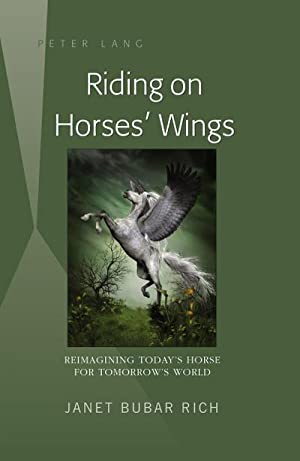 Riding on Horses' Wings : Reimagining Today's: Janet Bubar Rich
