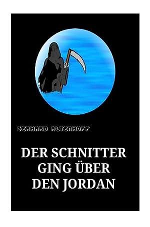 Der Schnitter ging über denJordan : Vom: Gerhard Altenhoff