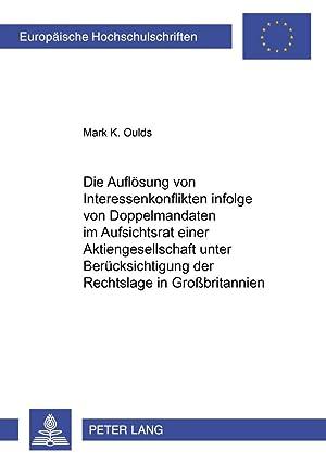 Die Auflösung von Interessenkonflikten infolge von Doppelmandaten: Mark K. Oulds