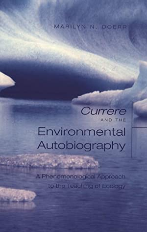 Currere and the Environmental Autobiography : A: Marilyn N. Doerr