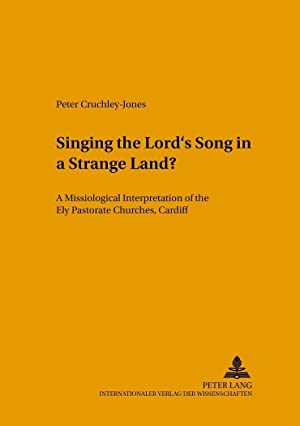 Singing the Lord's Song in a Strange Land? : A Missiological Interpretation of the Ely ...