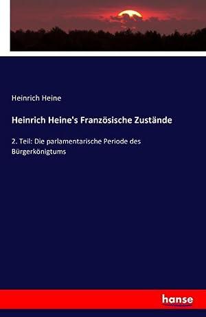 Heinrich Heine's Französische Zustände : 2. Teil: Heinrich Heine