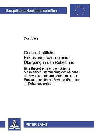 Gesellschaftliche Exklusionsprozesse beim Übergang in den Ruhestand: Dorit Sing