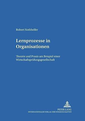 Lernprozesse in Organisationen : Theorie und Praxis am Beispiel einer ...