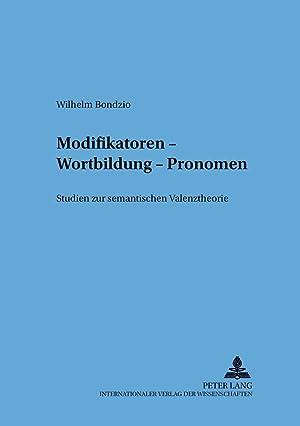 Modifikatoren - Wortbildung - Pronomen : Studien: Wilhelm Bondzio