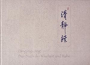 Qingjing-Jing: Das Buch der Klarheit und Ruhe: Hsing-Chuen Schmuziger-Chen
