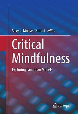 Critical Mindfulness : Exploring Langerian Models: Sayyed Mohsen Fatemi