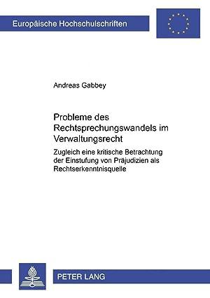Probleme des Rechtsprechungswandels im Verwaltungsrecht : Zugleich eine kritische Betrachtung der ...