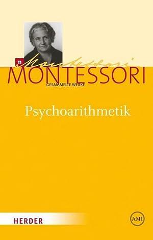 Psychoarithmetik : Die Arithmetik dargestellt unter Berücksichtigung kinderpsychologischer ...