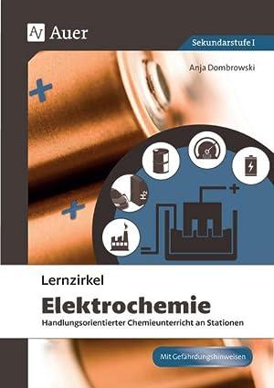 Lernzirkel Elektrochemie : Handlungsorientierter Chemieunterricht an Stationen: Anja Dombrowski