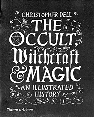The Occult, Witchcraft & Magic : An: Christopher Dell