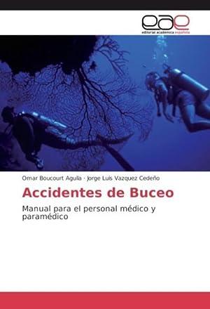 Accidentes de Buceo : Manual para el: Omar Boucourt Aguila