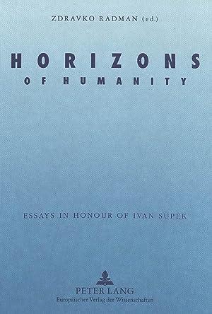 Horizons of Humanity : Essays in Honour: Zdravko Radman