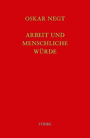Werkausgabe Bd. 13 / Arbeit und menschliche Würde: Oskar Negt