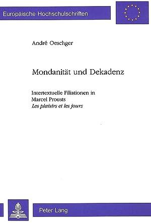 Mondanität und Dekadenz : Intertextuelle Filiationen in Marcel Prousts Les Plaisirs et les Jours: ...