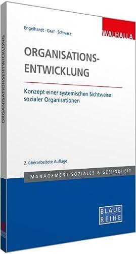Organisationsentwicklung : Konzept einer systemischen Sichtweise sozialer: Hans Dietrich Engelhardt