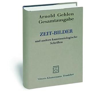 Gesamtausgabe Bd. 9 / Zeit-Bilder und weitere: Arnold Gehlen
