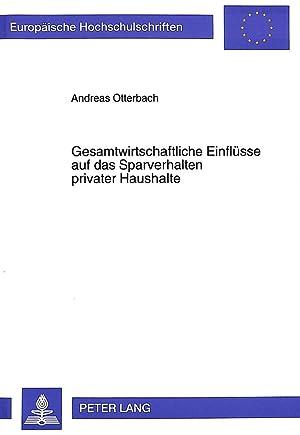 Gesamtwirtschaftliche Einflüsse auf das Sparverhalten privater Haushalte: Andreas Otterbach