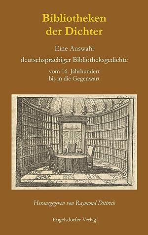 Bibliotheken der Dichter : Eine Auswahl deutschsprachiger: Raymond Dittrich