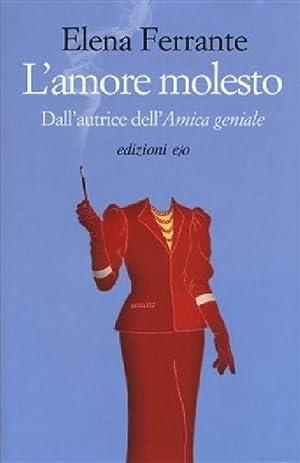 L'amore molesto: Elena Ferrante