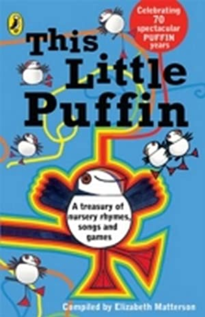 This Little Puffin : A treasury of: Elizabeth Matterson