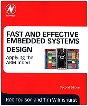 Fast and Effective Embedded Systems Design : Rob Toulson