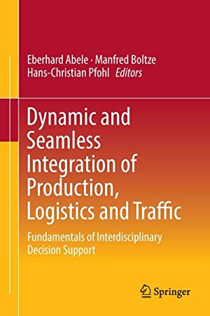 Dynamic and Seamless Integration of Production, Logistics: Eberhard Abele