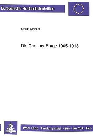 Die Cholmer Frage 1905-1918: Klaus Kindler