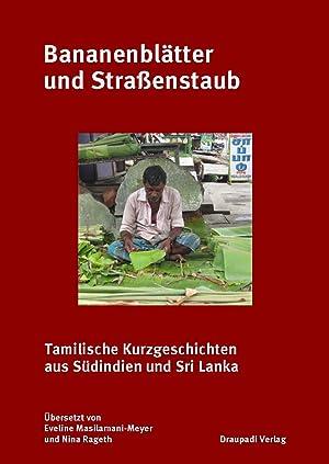Bananenblätter und Straßenstaub : Tamilische Kurzgeschichten aus: Eveline Masilamani-Meyer