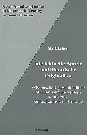 Intellektuelle Aporie und literarische Originalität : Wissenschaftsgeschichtliche: Mark Lehrer