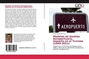 Modelos de Gestión Aeroportuaria. Impacto en el: Carlos Corullón Hermosa