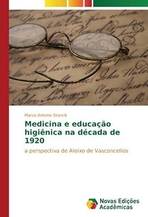Medicina e educação higiênica na década de: Marco Antonio Stancik
