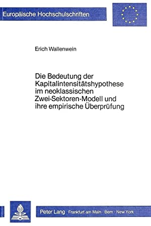 Die Bedeutung der Kapitalintensitätshypothese im neoklassischen Zwei-Sektoren-Modell und ihre ...