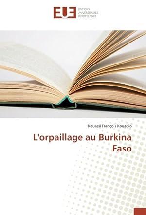 L'orpaillage au Burkina Faso: Kouassi François Kouadio