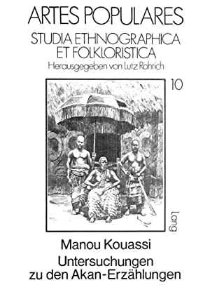 Untersuchungen zu den Akan-Erzählungen : «Ethno-Texte» und: Manou Kouassi