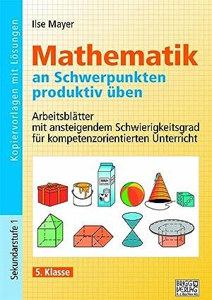 Mathematik an Schwerpunkten produktiv üben - 5. Klasse ...