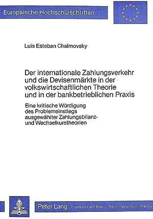 Der internationale Zahlungsverkehr und die Devisenmärkte in der Volkswirtschaftlichen Theorie und ...