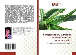 Caractérisation, extraction et valorisation des principes actifs : D'une plante médicinale « ...