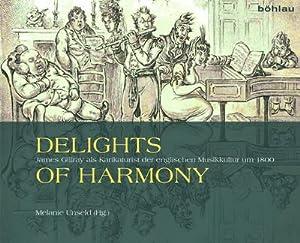 Delights of Harmony : James Gillray als: Melanie Unseld