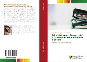 Administração, Supervisão e Orientação Educacional e a: Carla Marina Neto