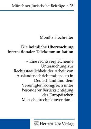 Die heimliche Überwachung internationaler Telekommunikation : Eine rechtsvergleichende Untersuchung...