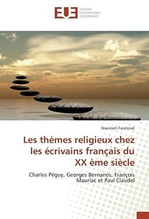 Les thèmes religieux chez les écrivains français du XX ème siècle : Charles Péguy, Georges Bernanos...