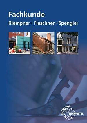 Fachkunde für Klempner, Flaschner und Spengler: Hans-Peter Rösch