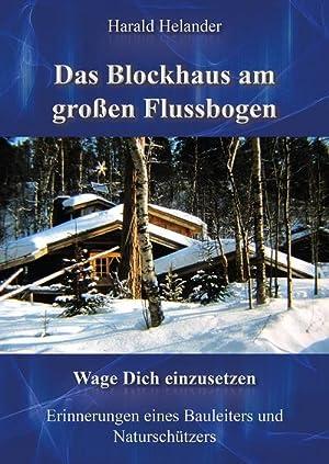 Das Blockhaus am großen Flussbogen : Wage: Harald Helander