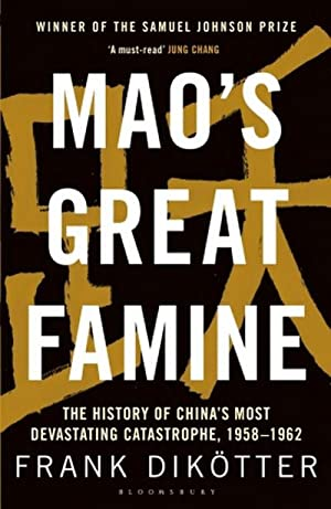 Mao's Great Famine : The History of: Frank Dikötter