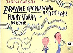 Funny Stories :for 1 - 4 recorders: Janina Garscia