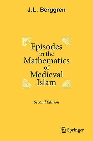 Episodes in the Mathematics of Medieval Islam: J. L. Berggren