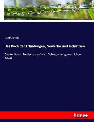 Das Buch der Erfindungen, Gewerbe und Industrien : Zweiter Band.: Rundschau auf allen Gebieten der ...