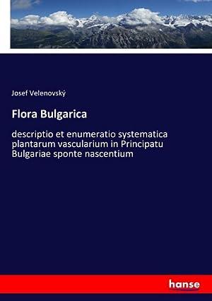 Flora Bulgarica : descriptio et enumeratio systematica: Josef Velenovský